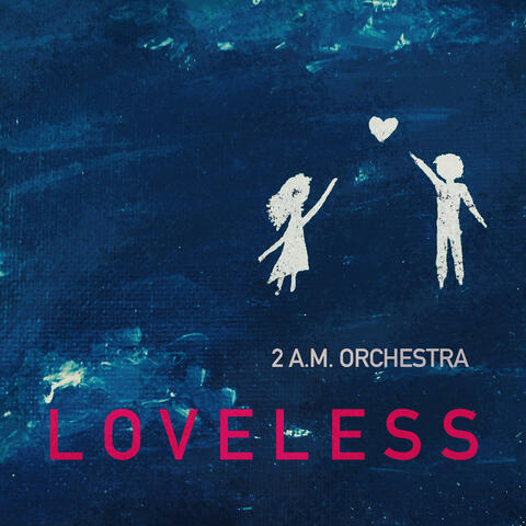 "Album Art for ""Loveless"" by 2 a.m. Orchestra - original painting by Madison Kelley, Artwork by Paul Carlson"