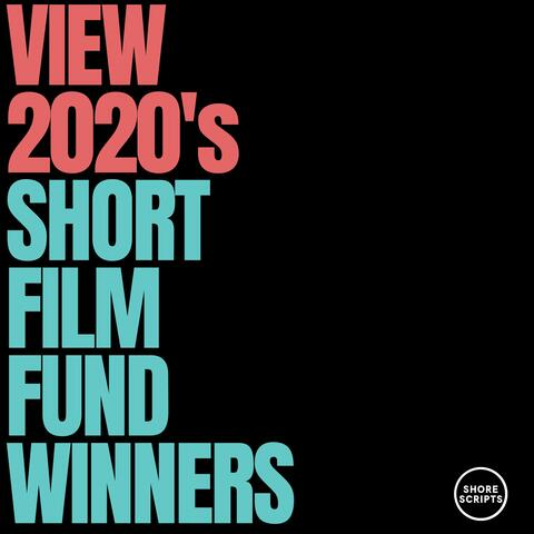 2020 SHORT FILM FUND WINNERS