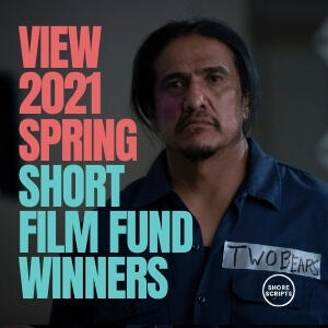 Announcing Our 2021 Spring Short Film Fund Winners