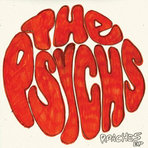 The Psychs - Roaches