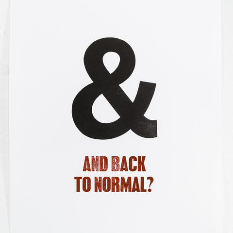 '& - And back to normal?' The Lockdown Alphabet,  Joe Buchanan, linocut and letterpress, 2020.