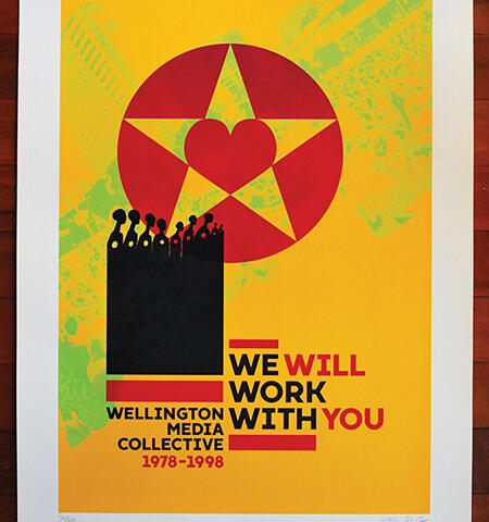 We Will Work With You, 2012  Philip Kelly, Dave Kent, Chris McBride, limited edition screen-printed poster