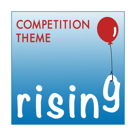 COMPETITION THEME: RISING